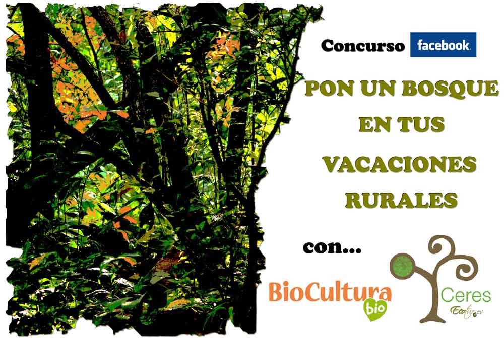 Concurso Facebook Ceres Ecotur: 'Pon un BOSQUE en tus vacaciones rurales'