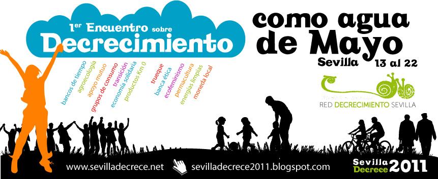 Charlas, actividades y talleres sobre DECRECIMIENTO en SEVILLA… ¡cómo agua de mayo!
